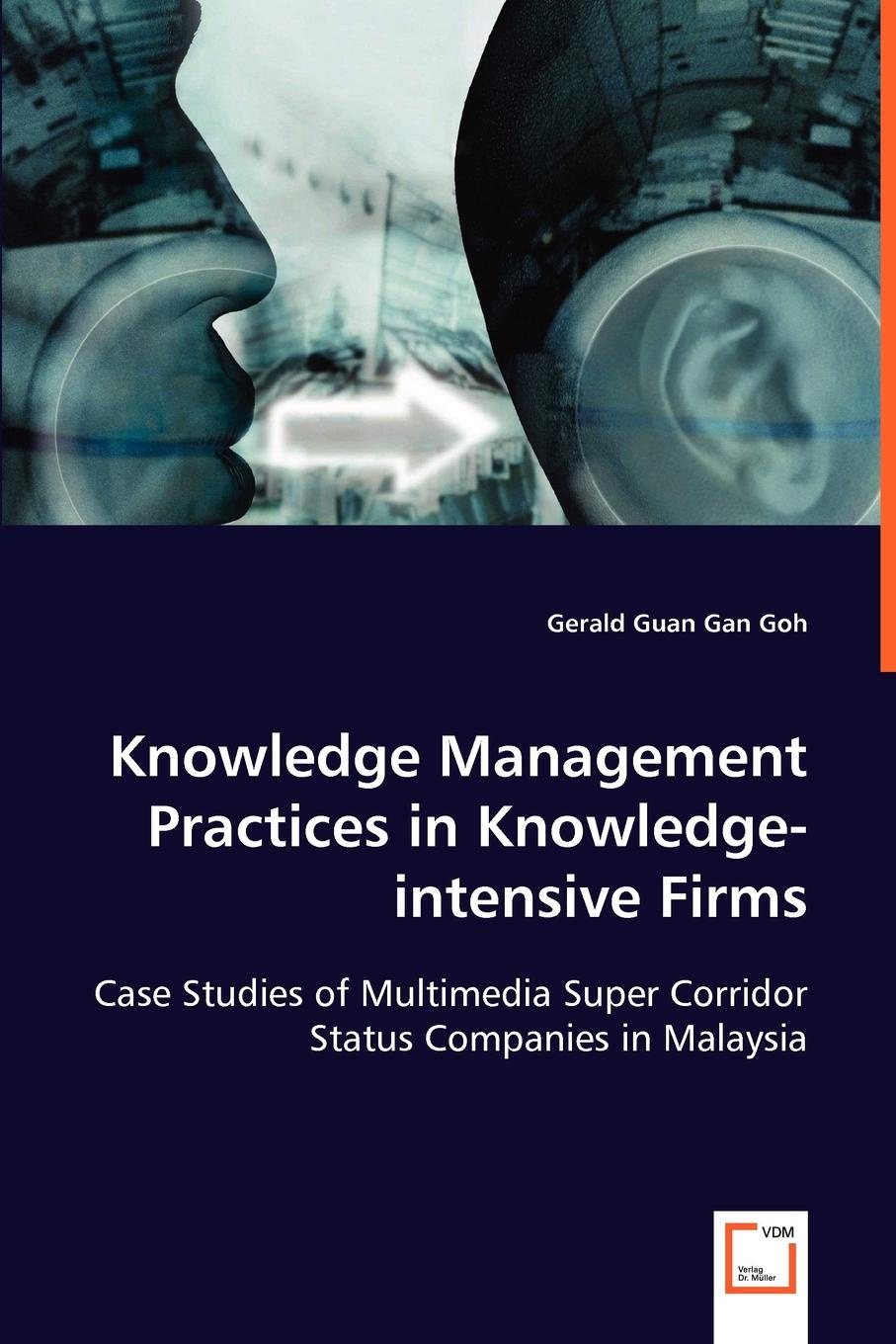Gerald Guan Gan Goh Knowledge Management Practices in Knowledge-intensive Firms grasscutter farming under intensive management in the humid tropics