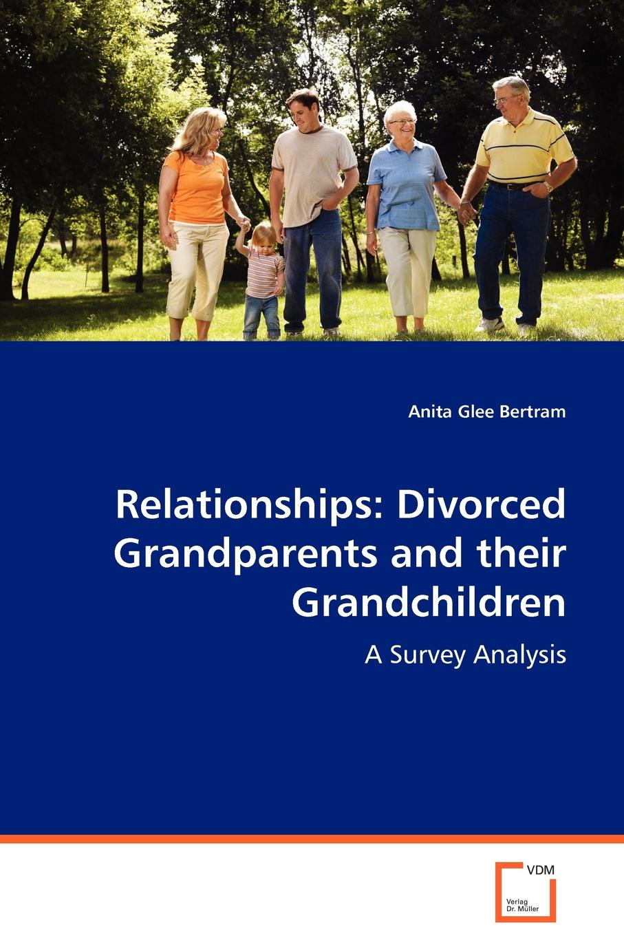 Anita Glee Bertram Relationships. Divorced Grandparents and their Grandchildren paul greenwood your first grandchild useful touching and hilarious guide for first time grandparents
