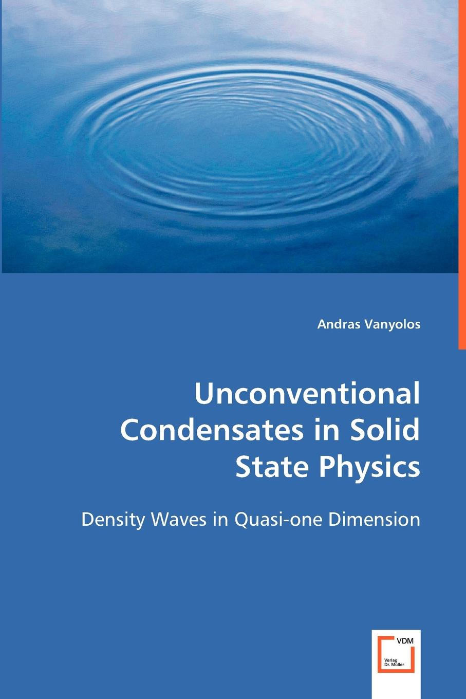 цены на Andras Vanyolos Unconventional Condensates in Solid State Physics  в интернет-магазинах
