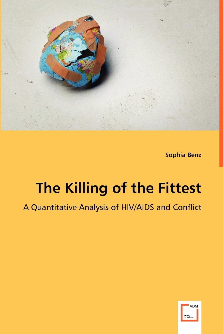 Sophia Benz The Killing of the Fittest - A Quantitative Analysis of HIV/AIDS and Conflict