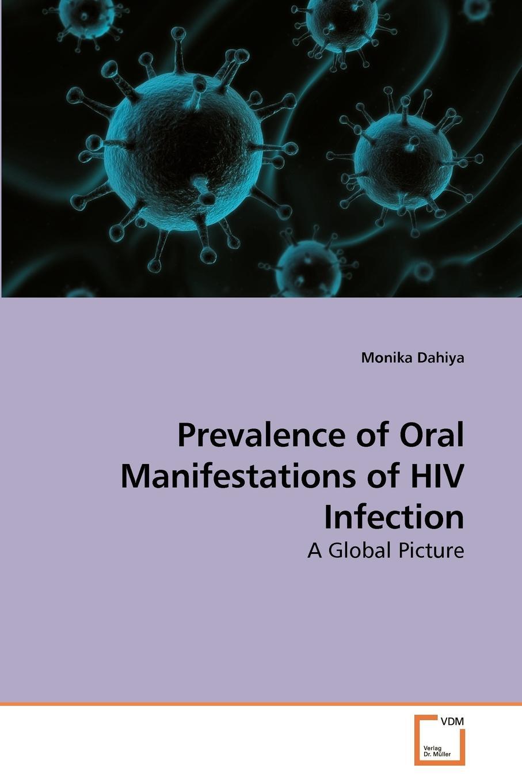 Monika Dahiya Prevalence of Oral Manifestations of HIV Infection все цены