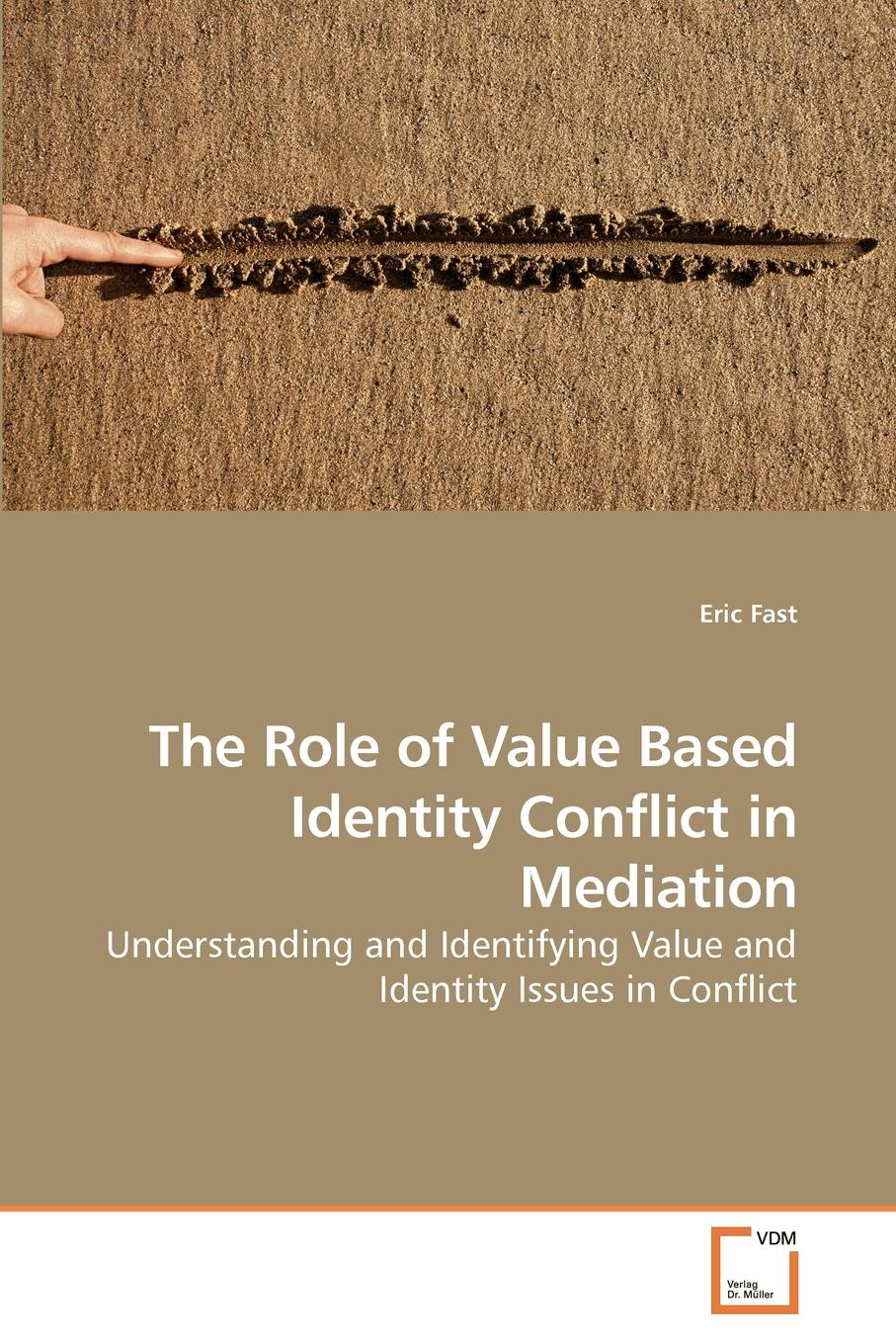 Eric Fast The Role of Value Based Identity Conflict in Mediation the eu s capacity for conflict resolution
