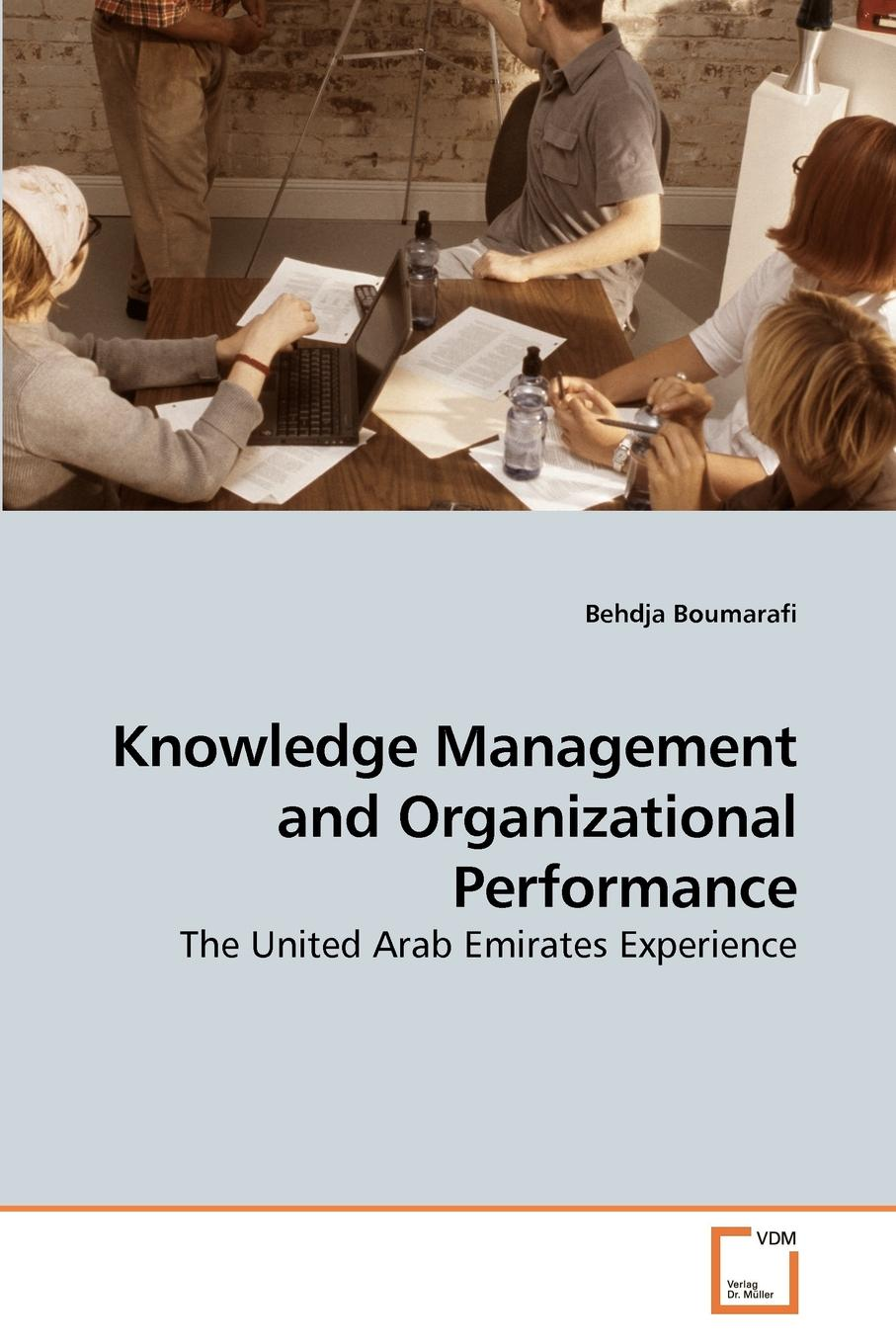 Behdja Boumarafi Knowledge Management and Organizational Performance недорго, оригинальная цена