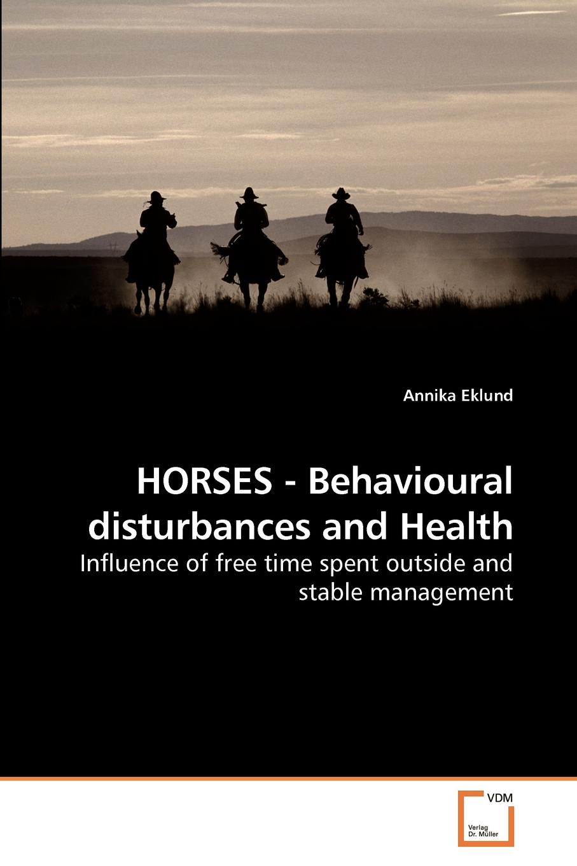 Annika Eklund HORSES - Behavioural disturbances and Health carolyn mcsparren if wishes were horses
