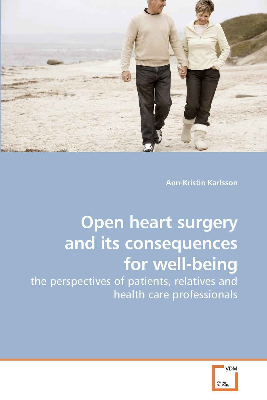 Ann-Kristin Karlsson Open heart surgery and its consequences for well-being robert bojar m manual of perioperative care in adult cardiac surgery