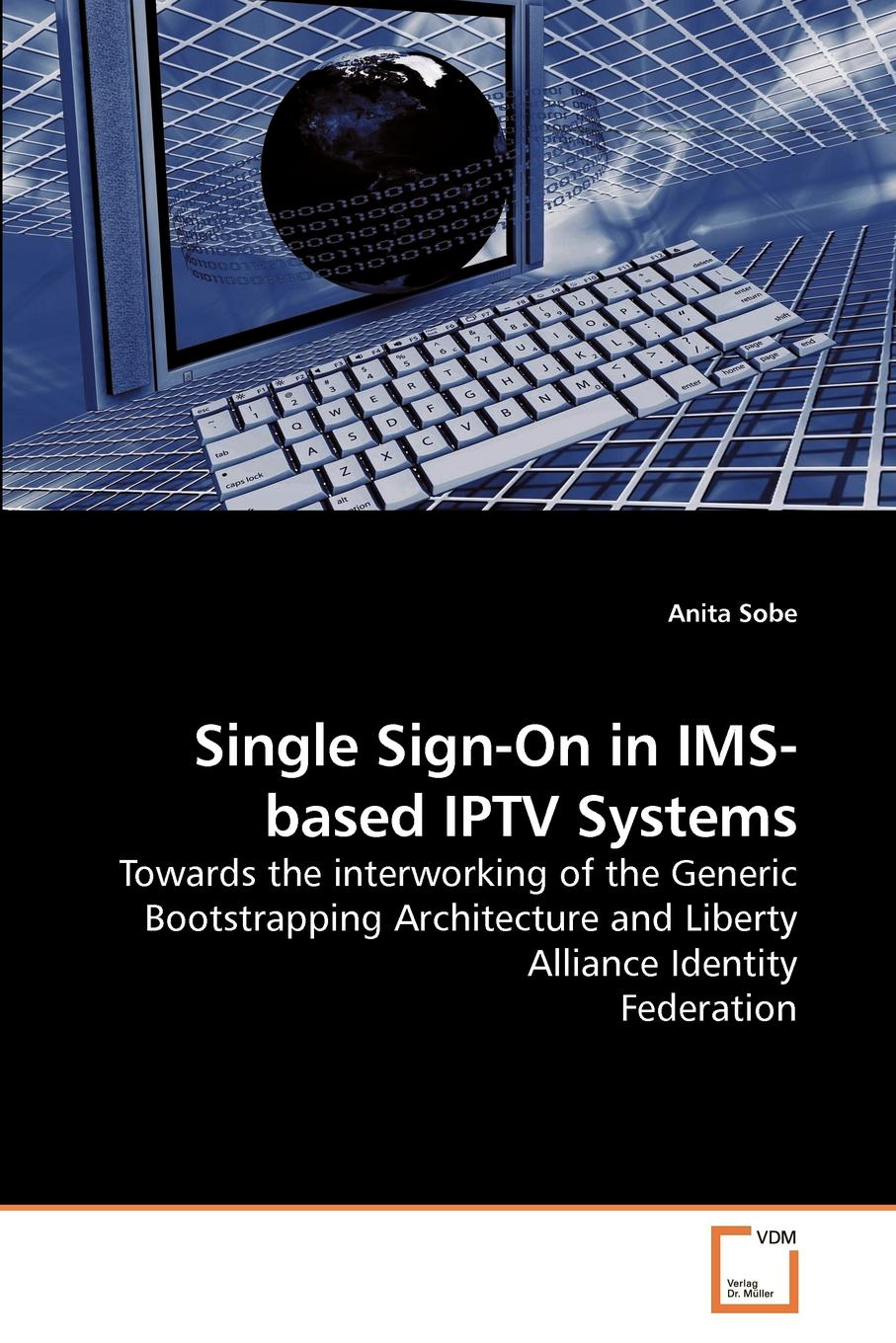 Фото - Anita Sobe Single Sign-On in IMS-based IPTV Systems agent based snort in distributed environment