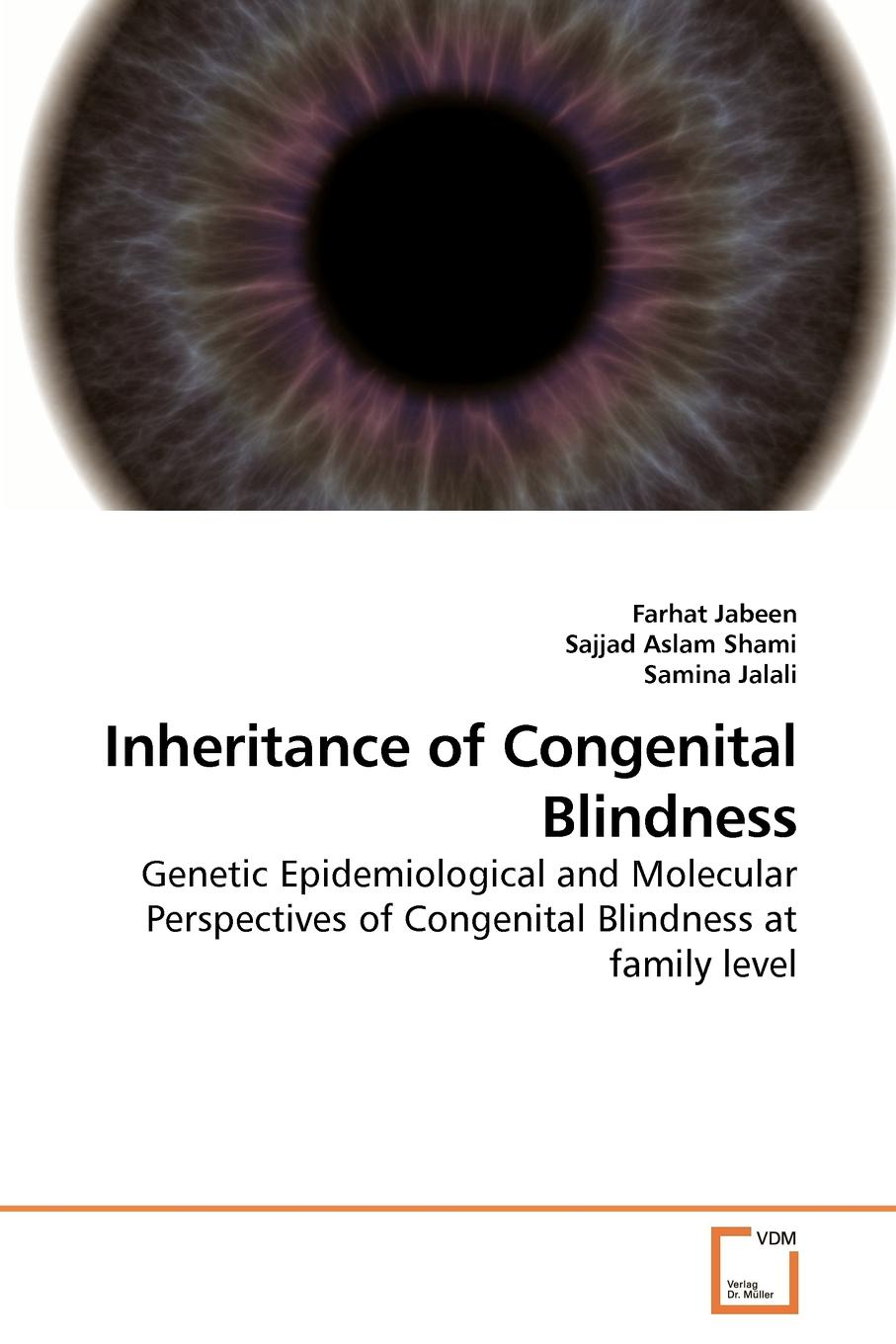 Farhat Jabeen Inheritance of Congenital Blindness linkage analysis of families with inherited night blindness