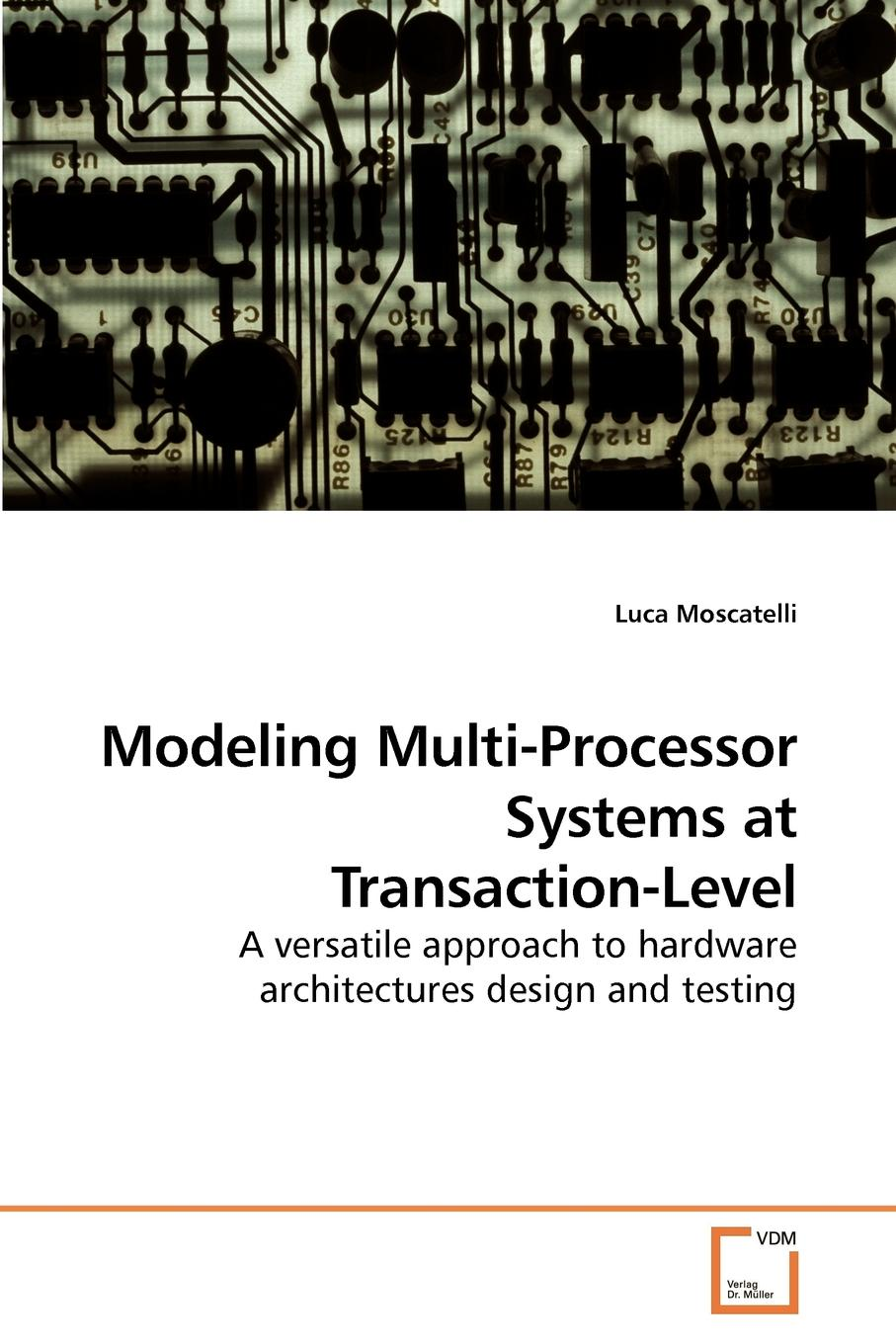Luca Moscatelli Modeling Multi-Processor Systems at Transaction-Level pong chu p embedded sopc design with nios ii processor and verilog examples