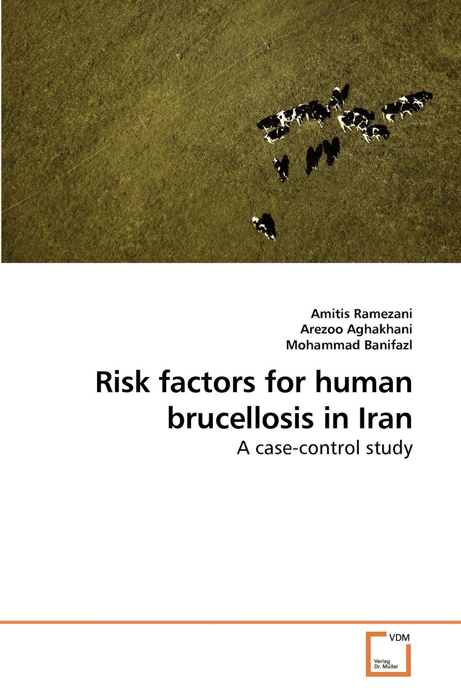Amitis Ramezani Risk factors for human brucellosis in Iran все цены