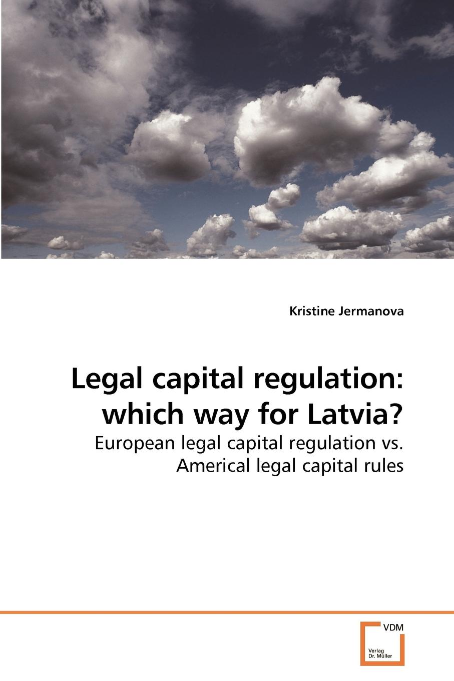Kristine Jermanova Legal capital regulation. which way for Latvia. legal writings