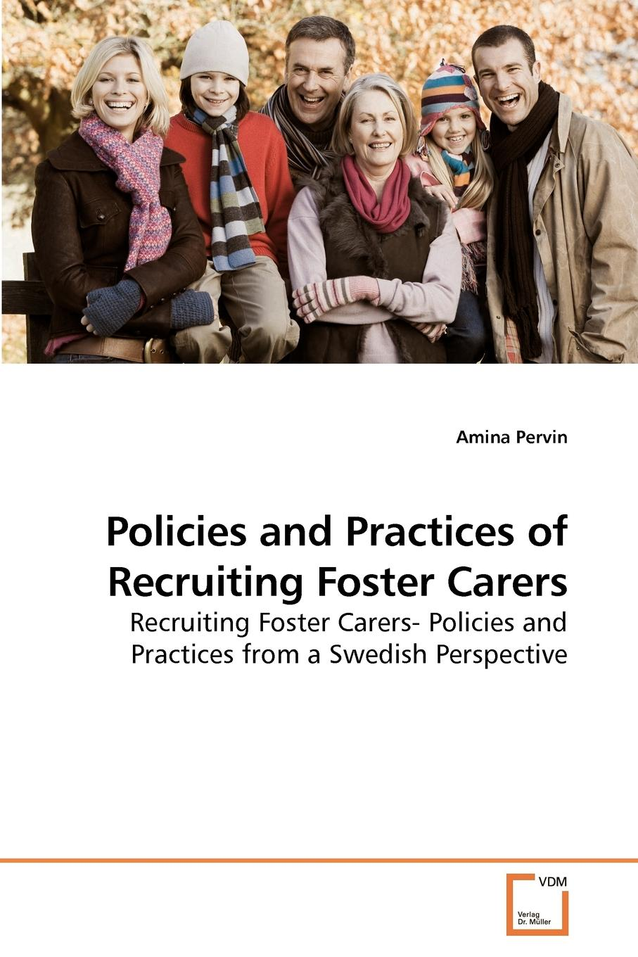 Amina Pervin Policies and Practices of Recruiting Foster Carers shumaker walter a george foster longsdorf the cyclopedic dictionary of law part 1