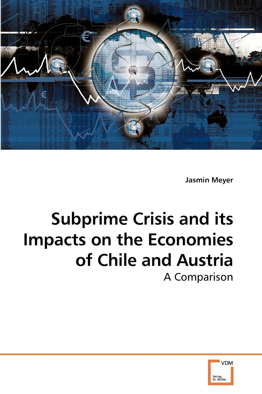 Jasmin Meyer Subprime Crisis and its Impacts on the Economies of Chile and Austria transition in crisis