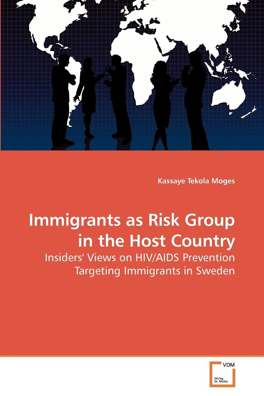Kassaye Tekola Moges Immigrants as Risk Group in the Host Country недорго, оригинальная цена