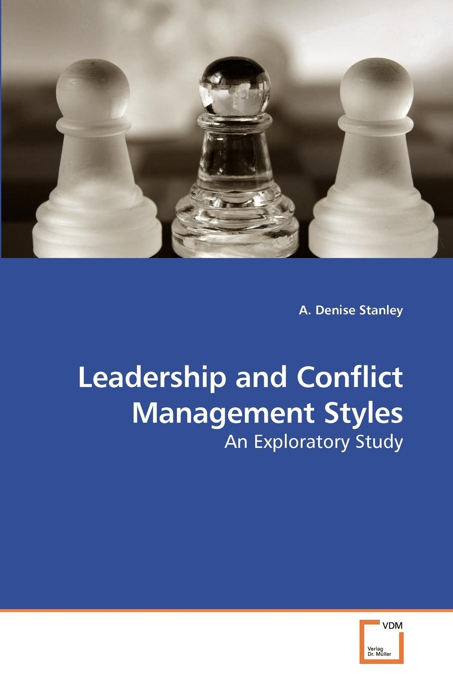 A. Denise Stanley Leadership and Conflict Management Styles d e berlyne conflict arousal and curiosity