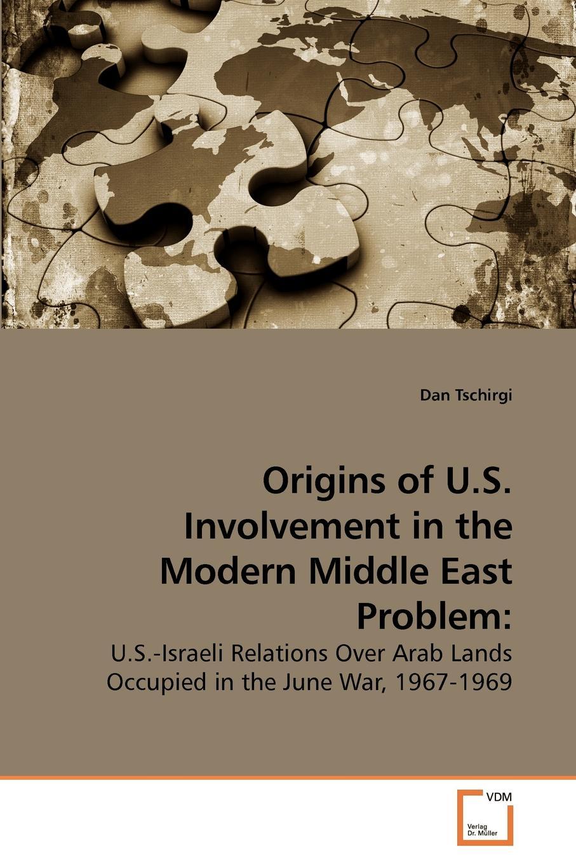 цены на Dan Tschirgi Origins of U.S. Involvement in the Modern Middle East Problem  в интернет-магазинах