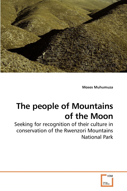 Moses Muhumuza The people of Mountains of the Moon недорго, оригинальная цена
