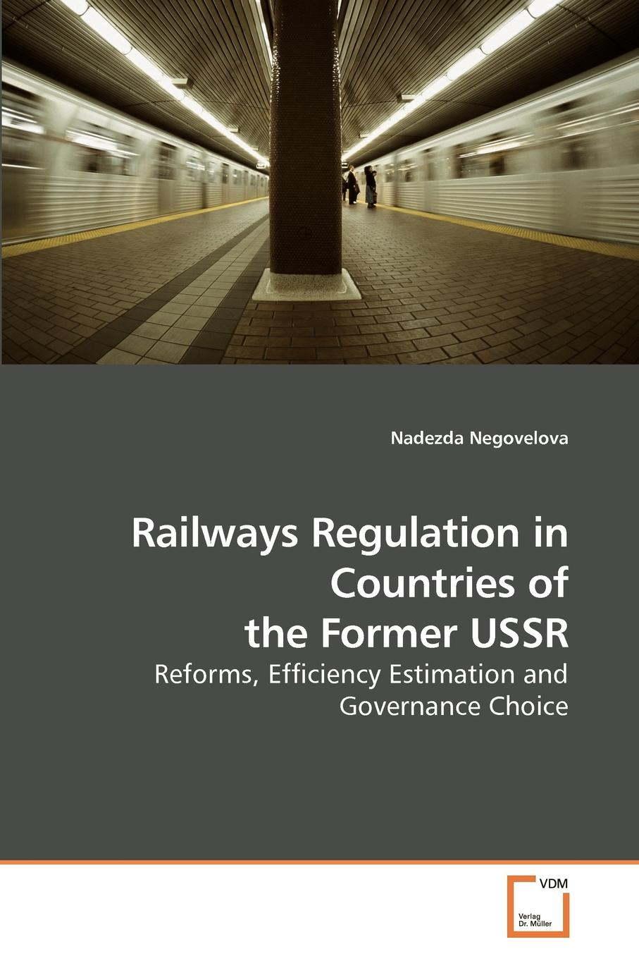 Nadezda Negovelova Railways Regulation in Countries of the Former USSR gender in twentieth century eastern europe and the ussr