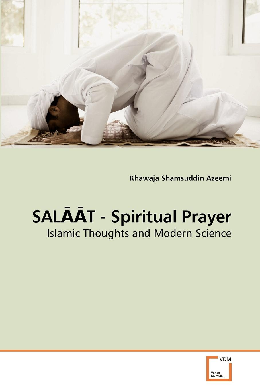Khawaja Shamsuddin Azeemi SALAAT - Spiritual Prayer corine de farme мой интимный уход крем гель для душа защищающий 250 мл