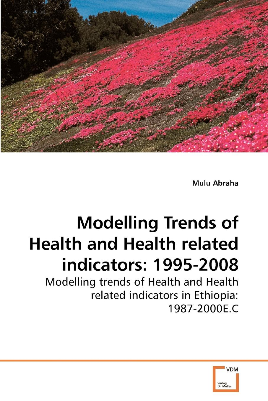 Mulu Abraha Modelling Trends of Health and Health related indicators. 1995-2008 mounir mesbah rasch models in health