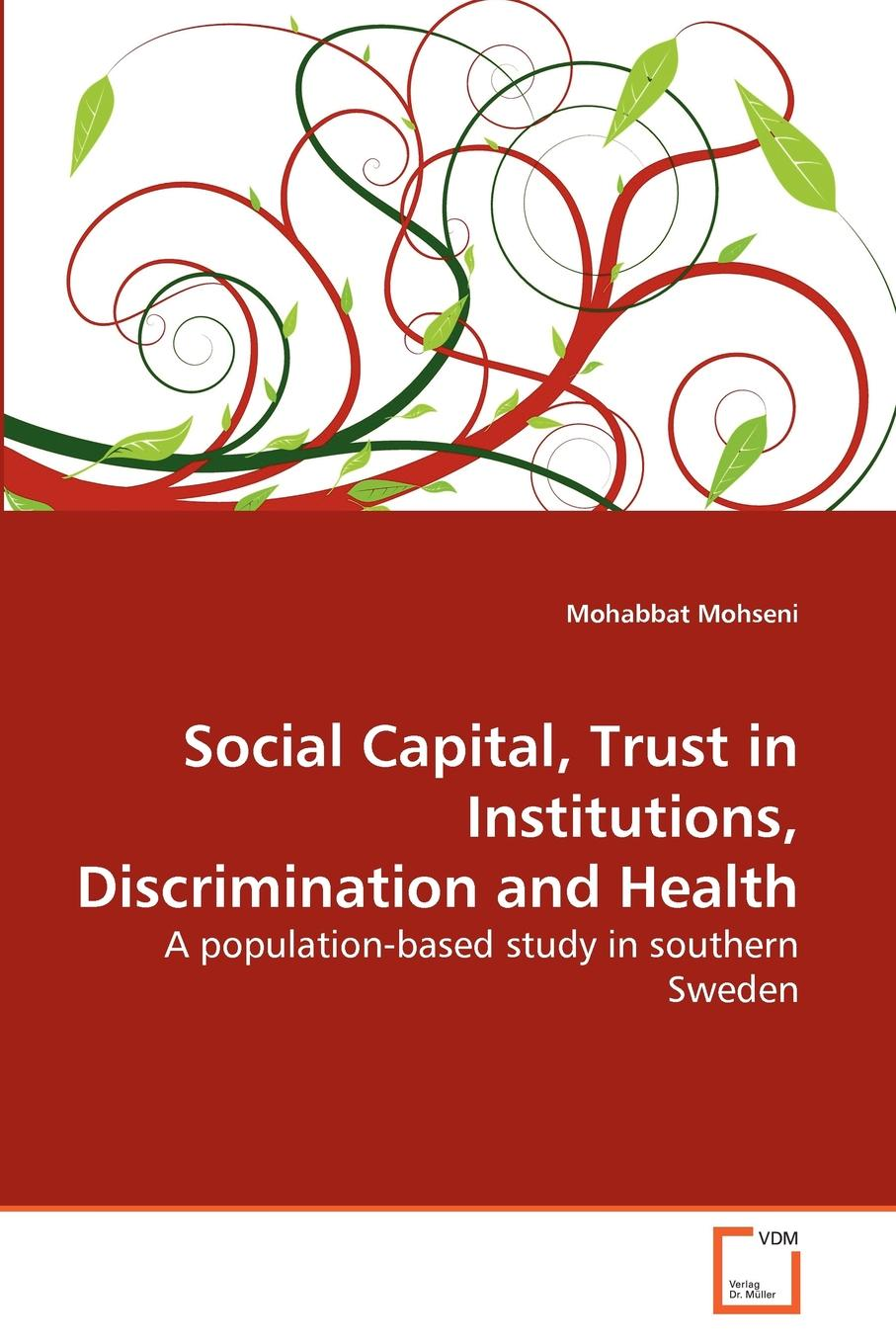 Mohabbat Mohseni Social Capital, Trust in Institutions, Discrimination and Health a van soest explaining subjective well being the role of victimization trust health and social norms