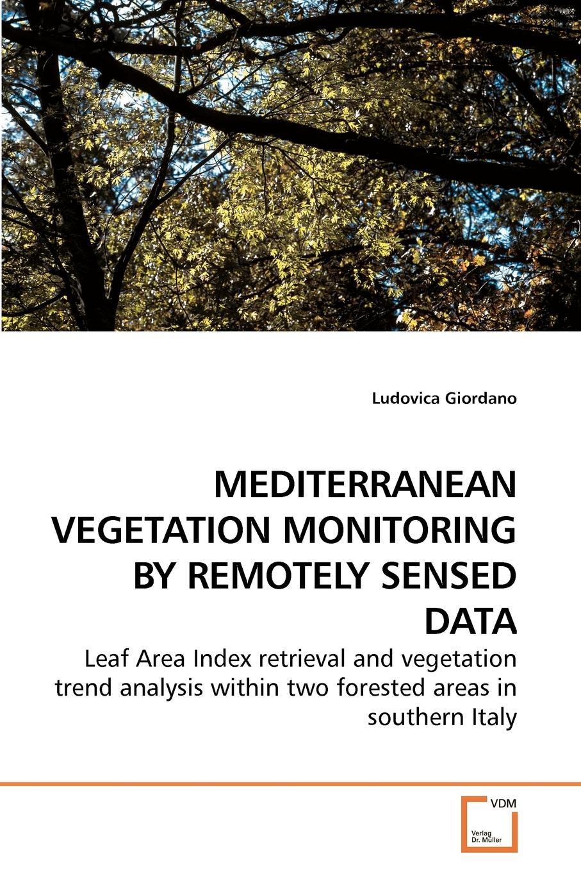 Ludovica Giordano MEDITERRANEAN VEGETATION MONITORING BY REMOTELY SENSED DATA haile adamu pattern ecological study of the woodland vegetation in metema area