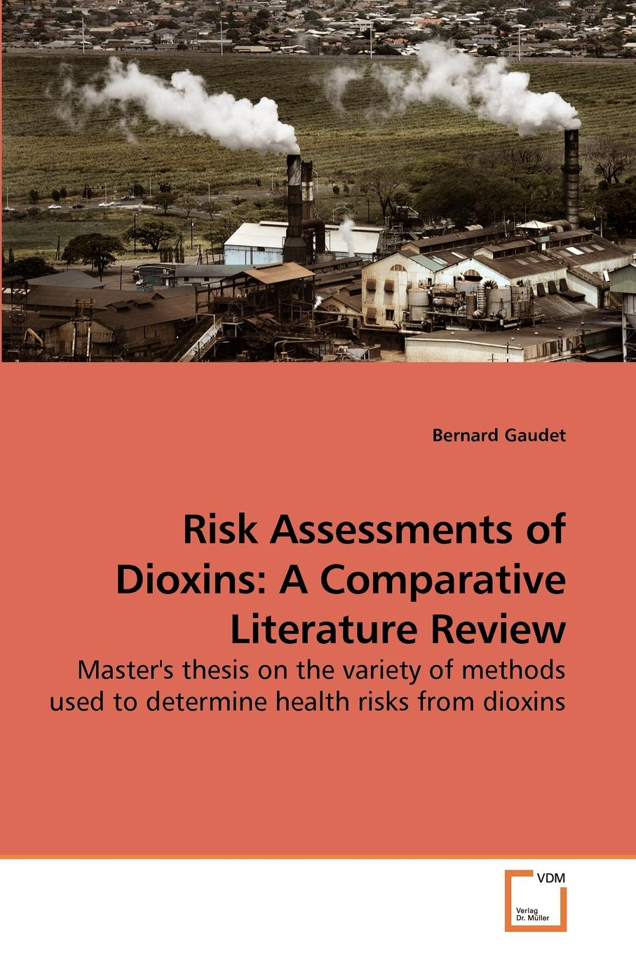 Bernard Gaudet Risk Assessments of Dioxins. A Comparative Literature Review j states christopher arsenic exposure sources health risks and mechanisms of toxicity