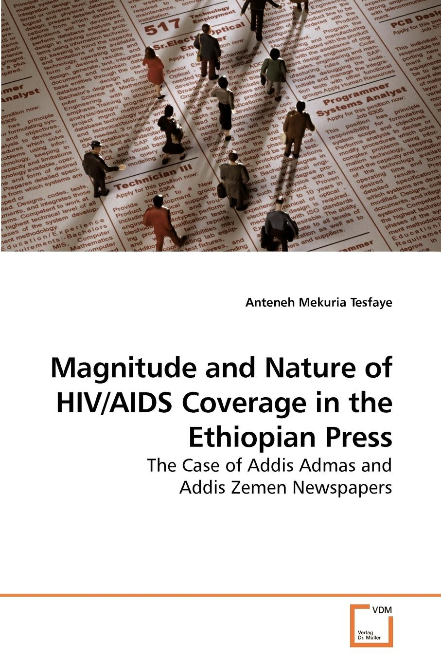 Anteneh Mekuria Tesfaye Magnitude and Nature of HIV/AIDS Coverage in the Ethiopian Press недорго, оригинальная цена