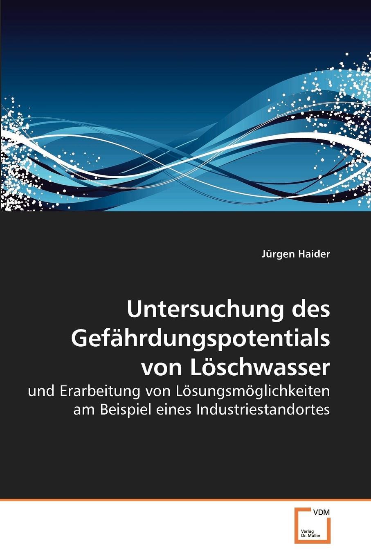 Jürgen Haider Untersuchung des Gefahrdungspotentials von Loschwasser fabian seyffarth situation und losungsansatze zur einzelhandelsversorgung peripher landlicher raume