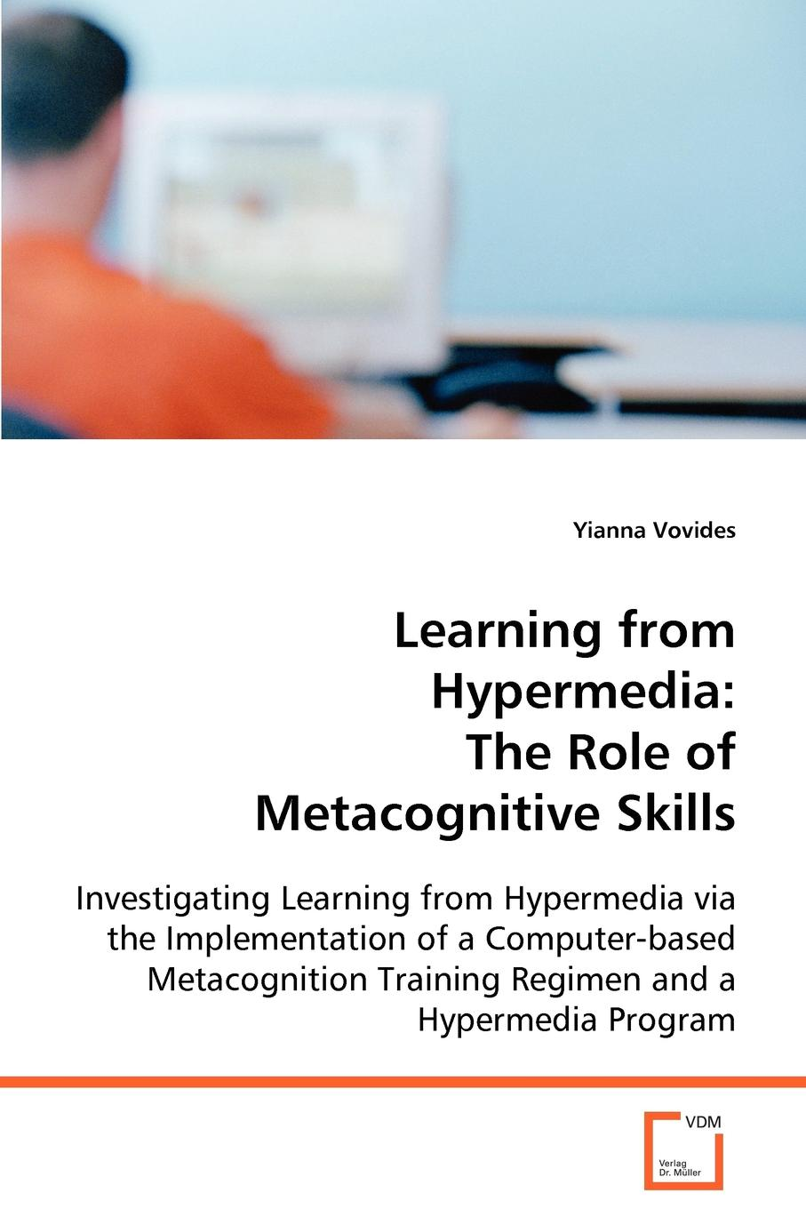 Yianna Vovides Learning from Hypermedia. The Role of Metacognitive Skills недорго, оригинальная цена