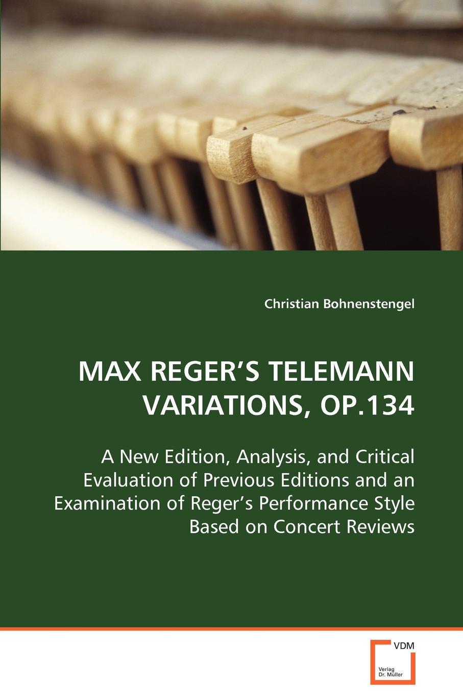 Christian Bohnenstengel MAX REGER.S TELEMANN VARIATIONS, OP.134 max reger the responsories musical setting