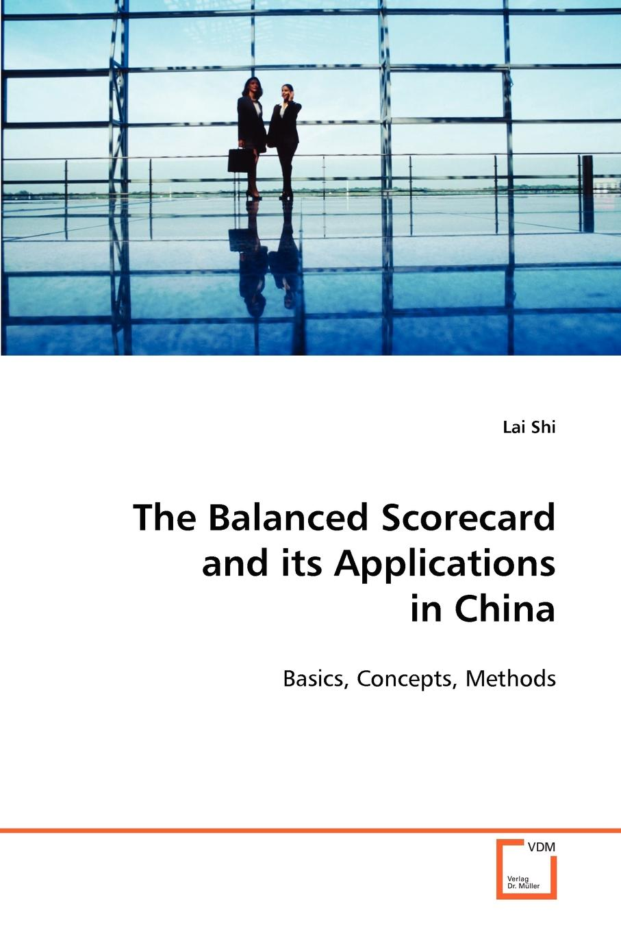 Lai Shi The Balanced Scorecard and its Applications in China g anderson e designated drivers how china plans to dominate the global auto industry