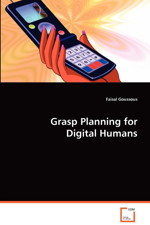 Faisal Goussous Grasp Planning for Digital Humans цены
