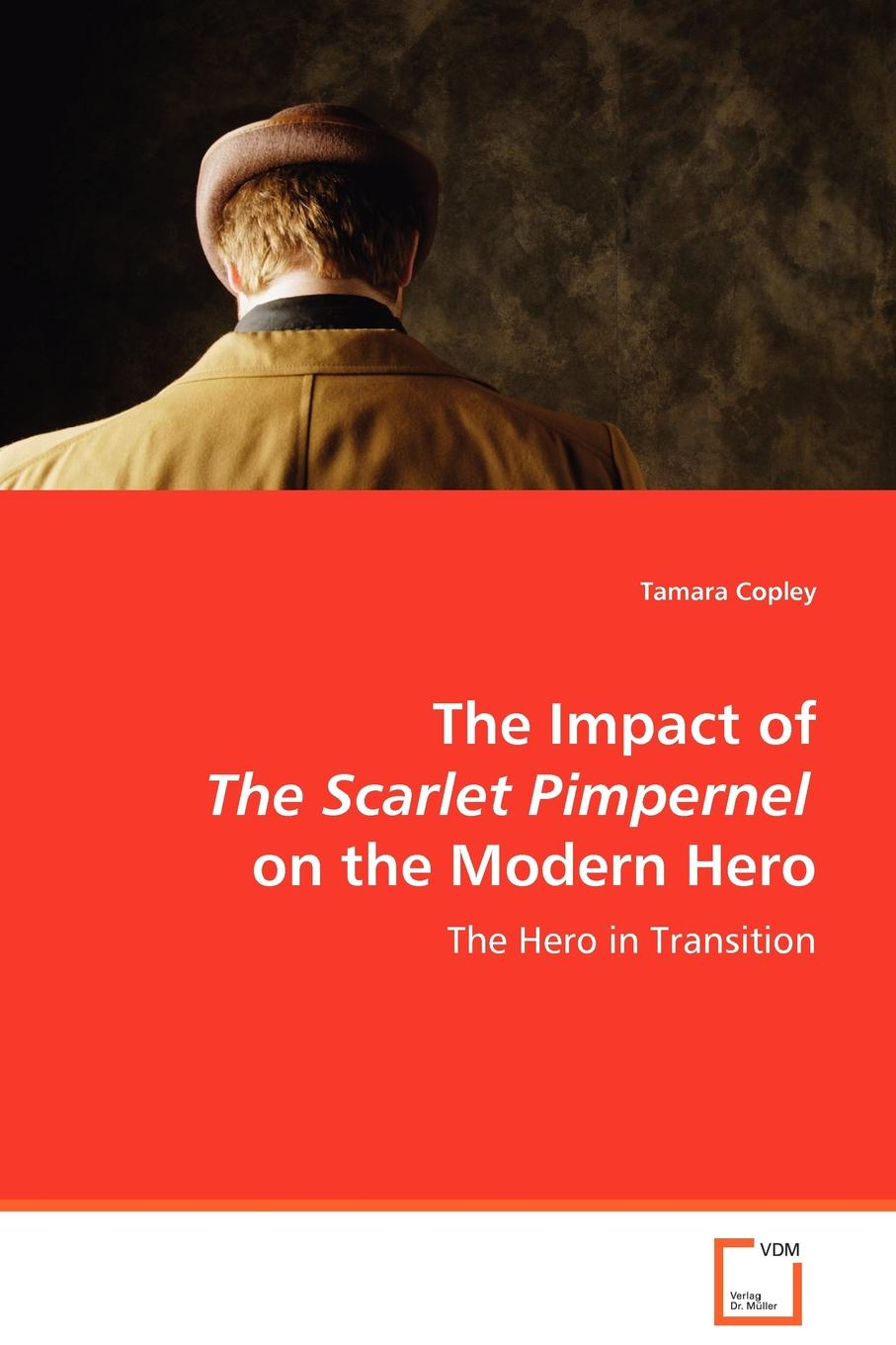 Tamara Copley The Impact of The Scarlet Pimpernel on the Modern Hero bakhtin the formal method in literary scholarship