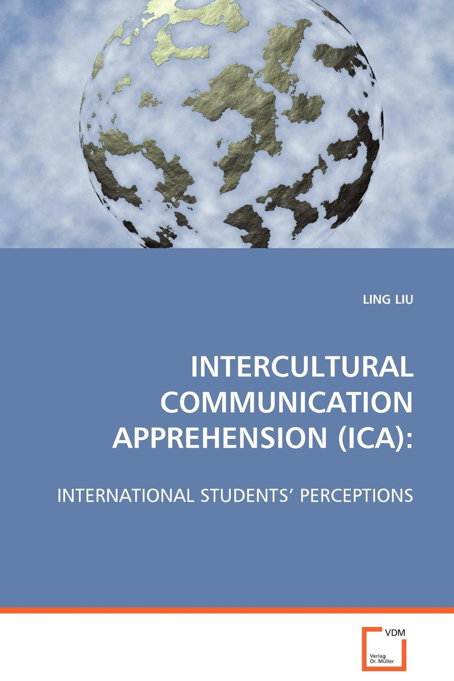 LING LIU INTERCULTURAL COMMUNICATION APPREHENSION (ICA) detection and classification of masses in mammograms using ica