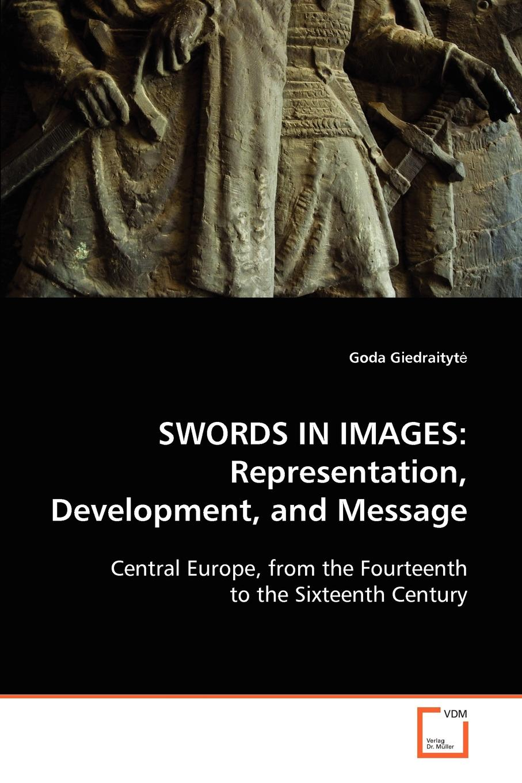 Goda Giedraitytė SWORDS IN IMAGES. Representation, Development, and Message lankhmar volume 6 swords and ice magic