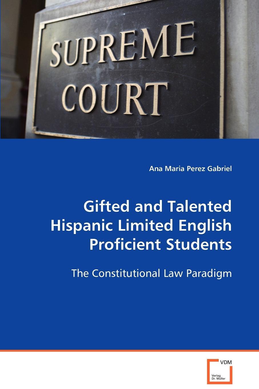 Ana Maria Perez Gabriel Gifted and Talented Hispanic Limited English Proficient Students manuel diaz campos the handbook of hispanic sociolinguistics