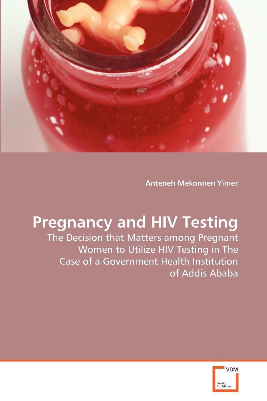 Anteneh Mekonnen Yimer Pregnancy and HIV Testing цена