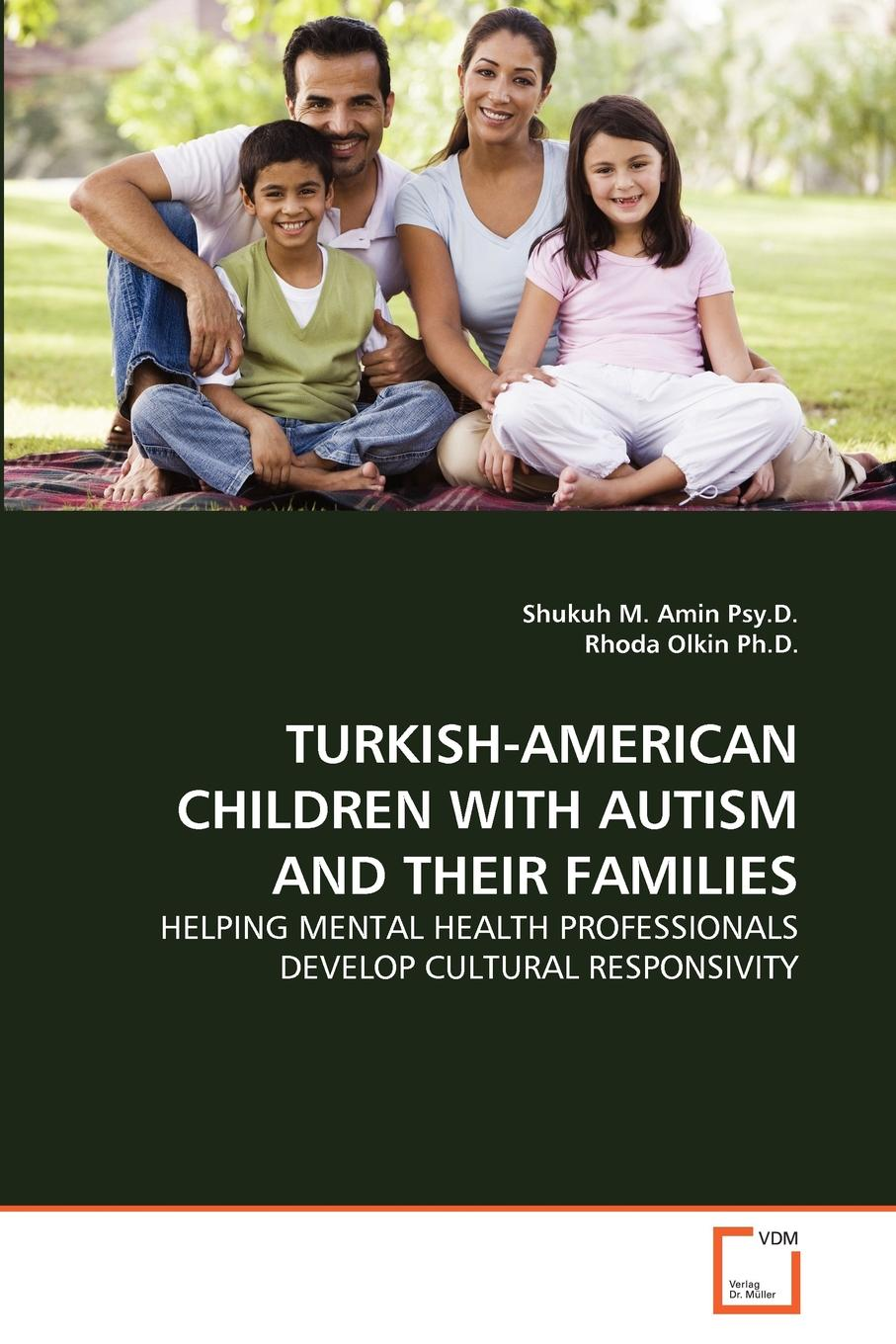 Shukuh M. Amin Psy.D., Rhoda Olkin Ph.D. TURKISH-AMERICAN CHILDREN WITH AUTISM AND THEIR FAMILIES wear blue for autism