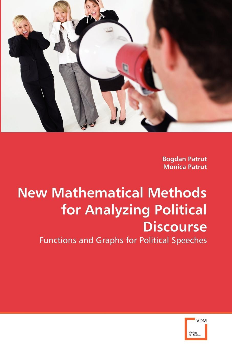 Bogdan Patrut, Monica Patrut New Mathematical Methods for Analyzing Political Discourse monica patrut and bogdan patrut web 2 0 in education and politics