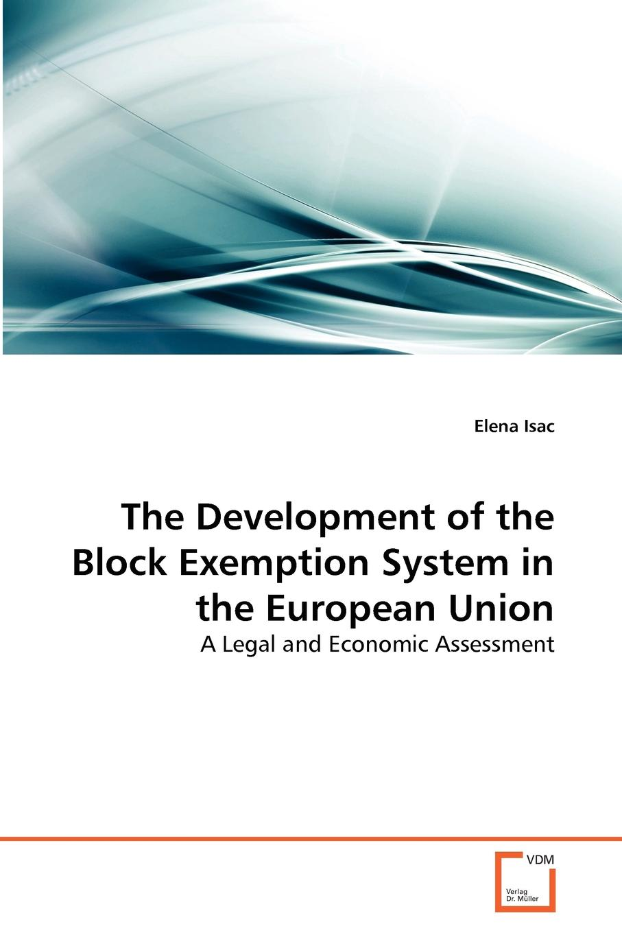 Elena Isac The Development of the Block Exemption System in the European Union b block chutes and adders