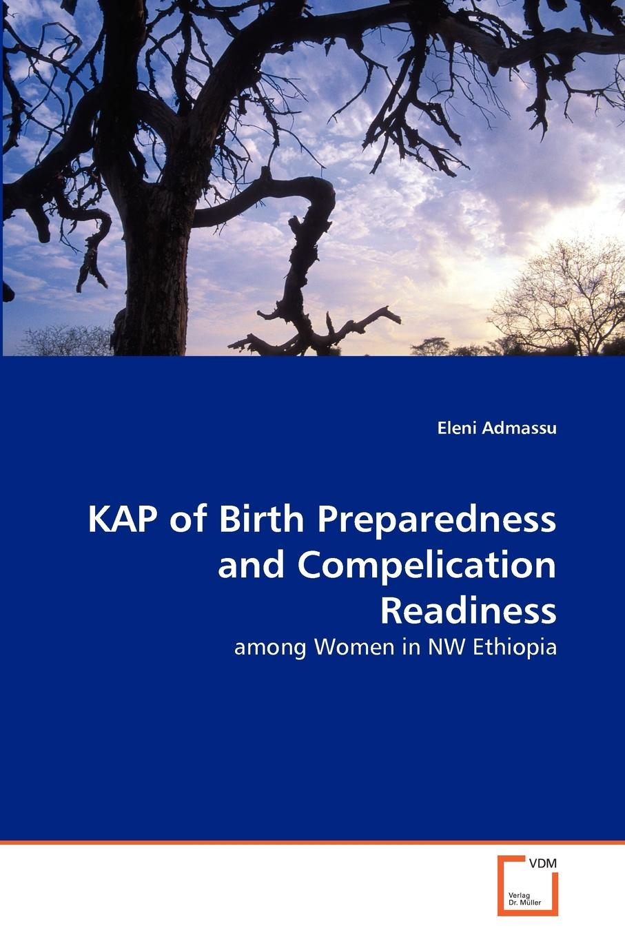 цены на Eleni Admassu KAP of Birth Preparedness and Compelication Readiness  в интернет-магазинах