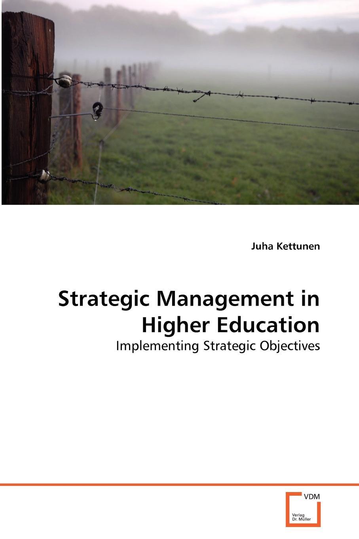 Juha Kettunen Strategic Management in Higher Education mario c martinez mimi wolverton innovative strategy making in higher education pb
