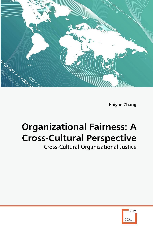 Haiyan Zhang Organizational Fairness. A Cross-Cultural Perspective a short history of distributive justice