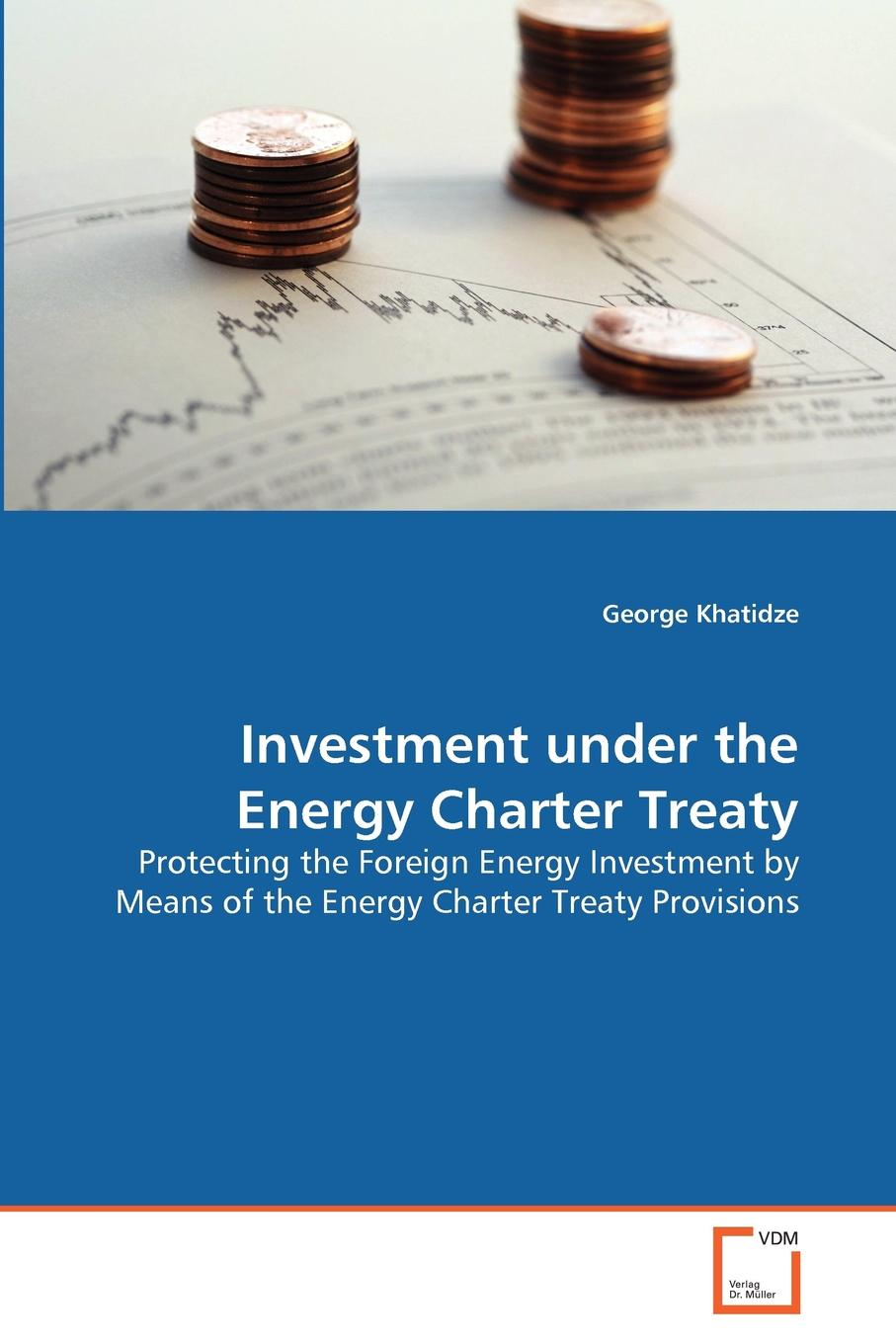 George Khatidze Investment under the Energy Charter Treaty andreas epperlein foreign direct investment in ireland under consideration of the financial services sector in particular