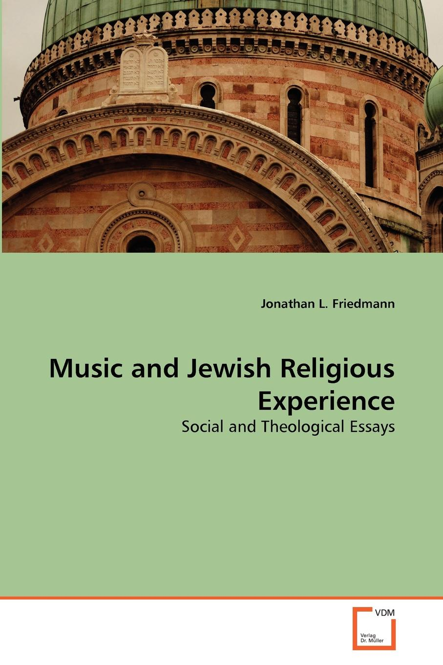Jonathan L. Friedmann Music and Jewish Religious Experience john wyeth repository of sacred music