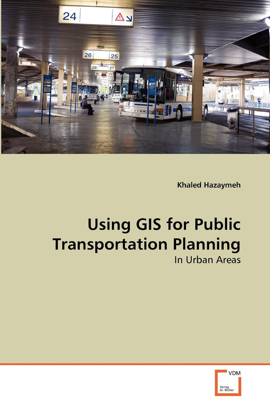 Khaled Hazaymeh Using GIS for Public Transportation Planning planning and evaluates performance of radio network