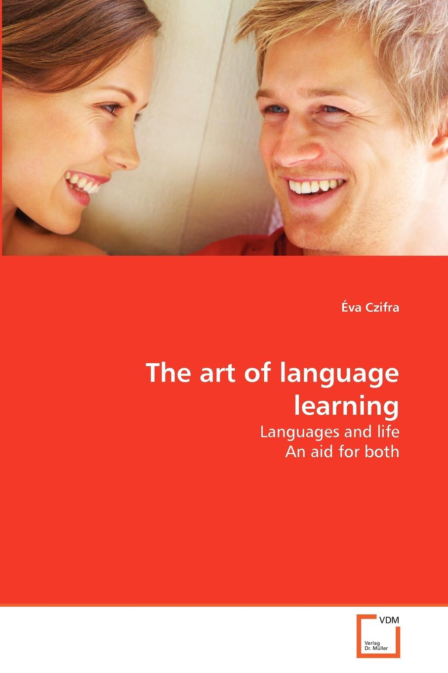 Éva Czifra The art of language learning new deep work book for worker and adult how to effectively use every bit of brain power successful business inspirational book