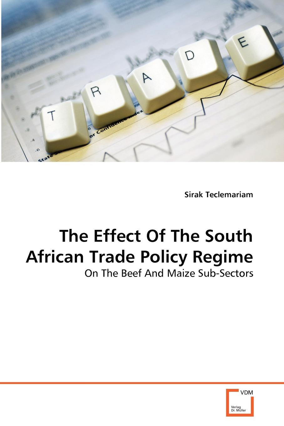 Sirak Teclemariam The Effect Of The South African Trade Policy Regime vishaal kishore ricardo s gauntlet economic fiction and the flawed case for free trade