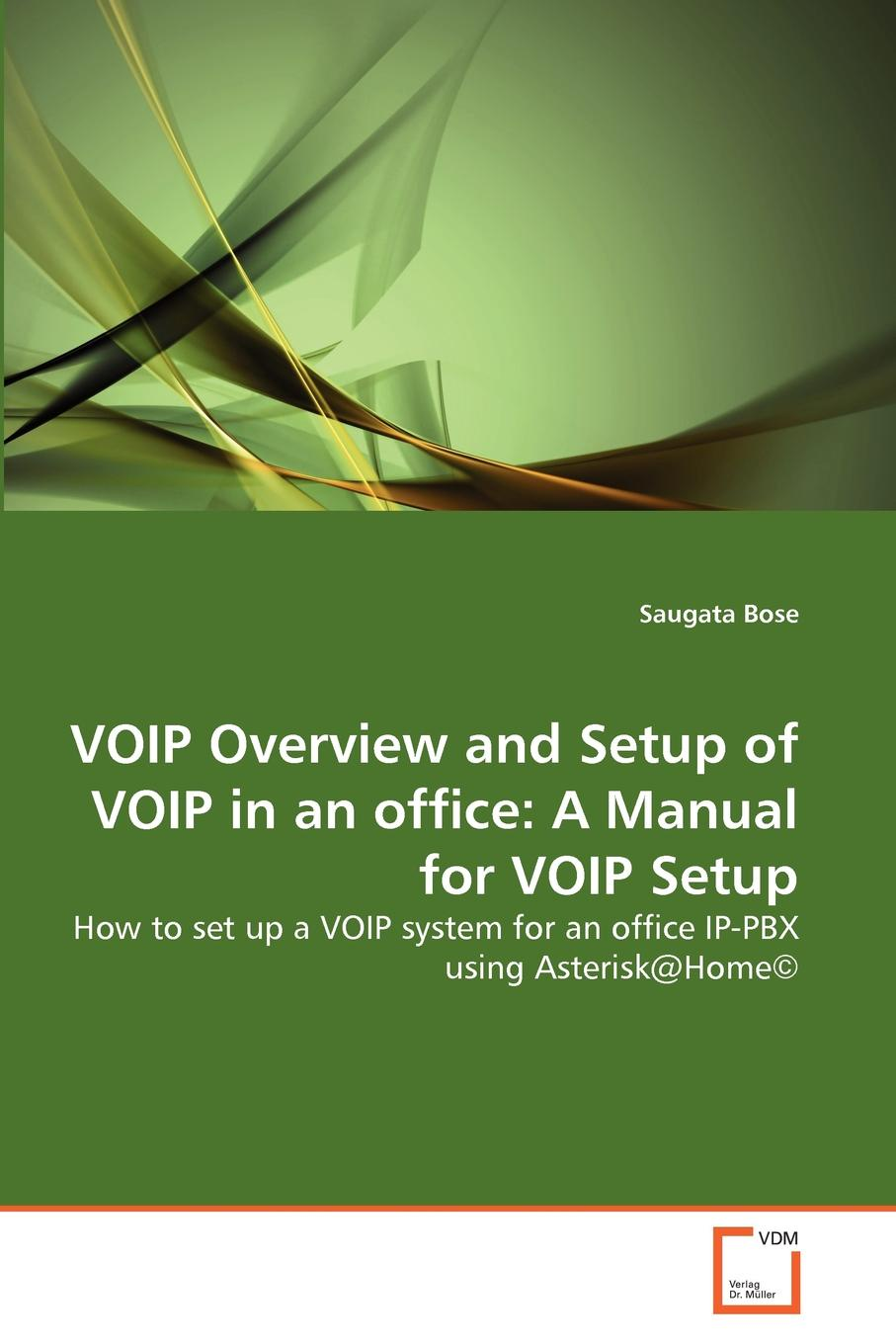 Saugata Bose VOIP Overview and Setup of VOIP in an office. A Manual for VOIP Setup fast free shipping unlocked linksys spa3000 spa 3000 voip fxs voip phone adapter voice ip phone adapter