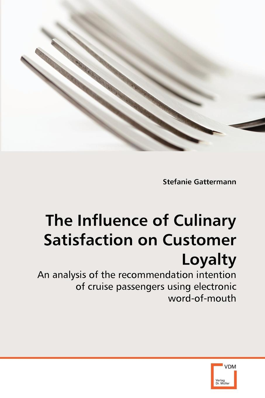 Фото - Stefanie Gattermann The Influence of Culinary Satisfaction on Customer Loyalty klaus schöfer word of mouth influences on the choice of recommendation sources